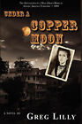Under a Copper Moon by Greg Lilly (Paperback / softback, 2007)
