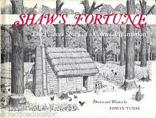 Shaw's Fortune Picture Story of a Colonial Plantation History Edward Tunis HC