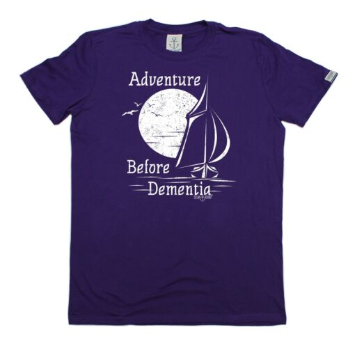Adventure Before Dementia Sailing T-SHIRT Sail Boat Sea Funny birthday gift