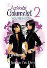 The Accidental Columnist 2: You're Next! by Jeannie Yee Davis (Hardback, 2011)