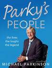 Parky's People: The Interviews - 100 of the Best by Michael Parkinson (Hardback, 2010)