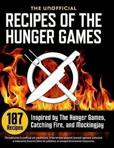 Details About Unofficial Recipes Of The Hunger Games 187 Recipes Inspired By The Hunger G