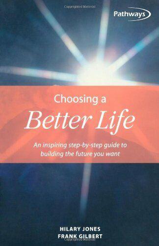 Choosing a Better Life: An inspiring step-by-step ... by Jones, Hilary Paperback