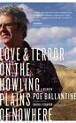 Love & Terror on the Howling Plains of Nowhere by Poe Ballantine (Paperback, 2013)