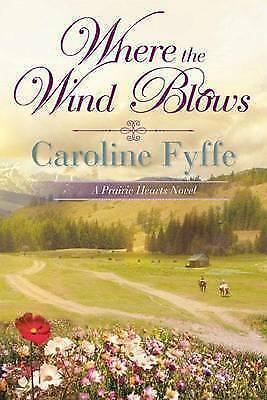 1 of 1 - Where the Wind Blows by Caroline Fyffe (Paperback / softback, 2012)