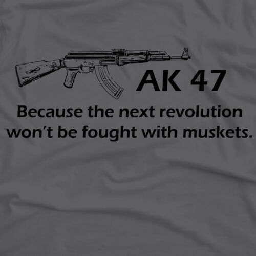 AK-47 The Next Revolution Won/'t Be Fought With Muskets T-Shirt