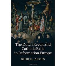 Dutch Revolt Catholic Exile Reformation E. 9781107055032 Cond=LN:NSD SKU:3197819