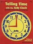 Telling Time with the Judy(r) Clock, Grades K - 3: Reproducible Activities to Use with the Judy Clock by Judy Instructo (Paperback / softback, 2001)