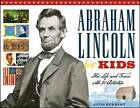 Abraham Lincoln for Kids: His Life and Times with 21 Activities by Janis Herbert (Hardback, 2007)