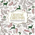 Creative Christmas: The Gift of Colouring for Grown-Ups by Michael O'Mara Books Ltd (Paperback, 2014)