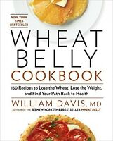 Wheat Belly Cookbook: 150 Recipes To Help You Lose The Wheat, Lose The Weight on Sale