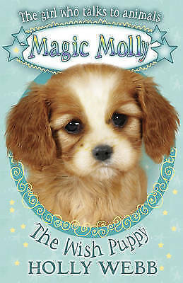 The Wish Puppy (Magic Molly) by Holly Webb, Good Used Book (Paperback) Fast & FR