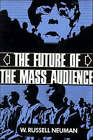 The Future of the Mass Audience by W.Russell Neuman (Paperback, 1991)