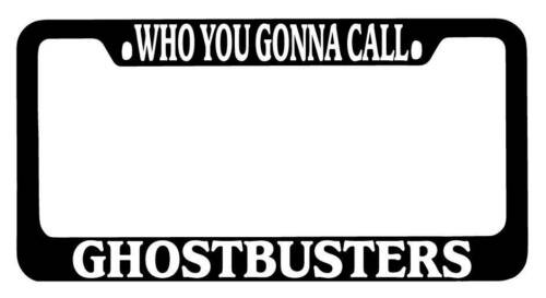 Black METAL License Plate Frame Who You Gonna Call Ghostbusters Accessory 11