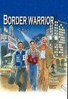Border Warrior by David Olivas (Hardback, 2011)