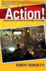 Action!: Professional Acting for Film and Television by Robert Benedetti (Paperback / softback, 2006)