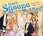 Don't Sneeze at the Wedding by Pamela Mayer (Hardback, 2013)