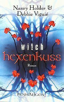 Hexenkuss - Witch: Roman von Viguié, Debbie, Holder, Nancy   Buch   Zustand gut