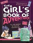 The Girl's Book of Adventure: The Little Guidebook for Smart and Resourceful Girls by Michele Lecreux (Hardback, 2013)