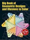 Big Book of Geometric Designs and Illusions to Color by Dover (Paperback, 2003)