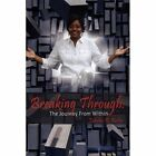 Breaking Through The Journey From Within 9781434388445 by Tabitha R. Butler