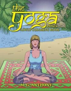 the yoga poses adult coloring bookanthony m g book