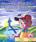 Mommy, Why Do We Have Easter? by Lou Yohe (Paperback, 2000)