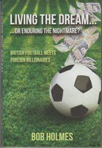 Living-the-Dream-Or-Enduring-the-Nightmare-British-Football-Bob-Holmes