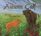 The Autumn Calf by Jill Haukos (Hardback, 2016)