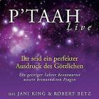 P´TAAH Live - Ihr seid ein perfekter Ausdruck des Göttlichen - 3 Vortrags-CDs von Jani King und Robert Theodor Betz (2011)