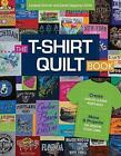 The T-Shirt Quilt Book: Recycle Your Tees, 8 Exciting Projects by Lindsay Conner, Carla Hegeman Crim (Paperback, 2017)