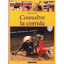 CONNAÎTRE la CORRIDA par Dominique PAGE ICONOGRAPHIE Documentée Toros Toreros EO