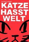 Katze hasst Welt von Kathrin Klingner (2017, Klappenbroschur)