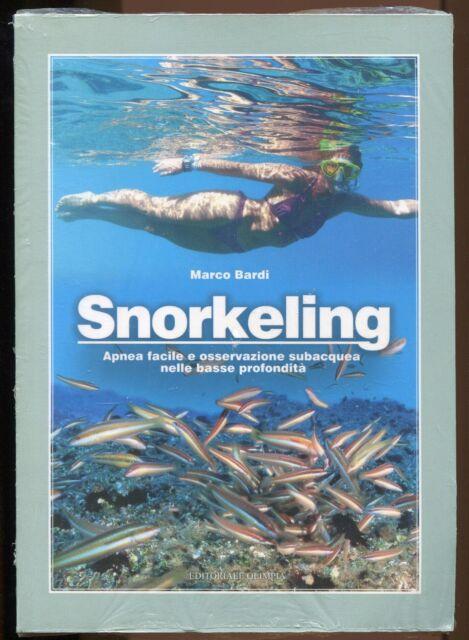 SNORKELING - MARCO BARDI - EDITORIALE OLIMPIA - 2009 - APNEA - SUBACQUEA [NE6]