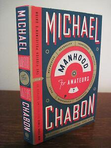 MANHOOD FOR AMATEURS Michael Chabon NOVEL 1st Edition First Printing FICTION