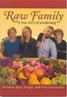 Raw Family : A True Story of Awakening by Boutenko (2001, Paperback)