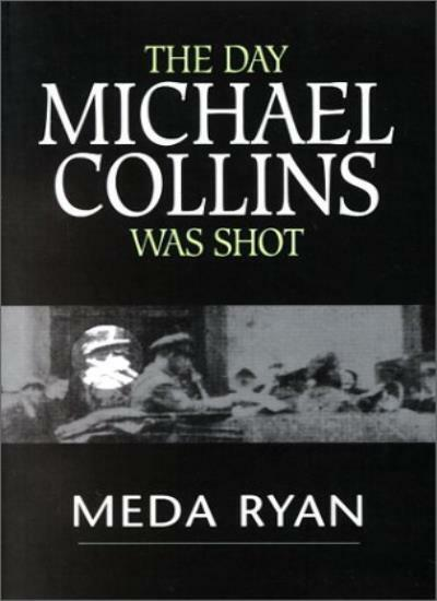 The Day Michael Collins Was Shot,Meda Ryan