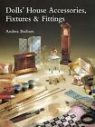 Dolls' House Accessories, Fixtures and Fittings by Andrea Barham (1998, Paperback)