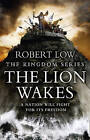 The Lion Wakes by Robert Low (Hardback, 2011)