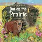 Out on the Prairie by Donna M Bateman (Paperback / softback, 2012)