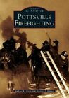 Pottsville Firefighting by Michael R Glore, Michael J Kitsock (Paperback / softback, 2004)