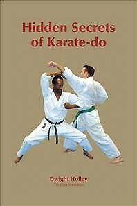 Hidden-Secrets-of-Karate-do-Paperback-by-Holley-Dwight-Brand-New-Free-shi