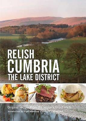 1 of 1 - Relish Cumbria - The Lake District: Original Recipes from the Regions Finest Ch