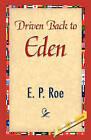 Driven Back to Eden by E P Roe, Edward Payson Roe (Hardback, 2008)