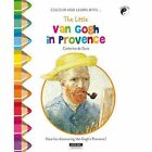 The Little Van Gogh in Provence: Have Fun Discovering Provence Through Van Gogh's Paintings! by Catherine de Duve (Paperback, 2016)
