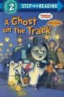 A Ghost on the Track (Thomas & Friends) by REV W Awdry (Paperback / softback, 2015)