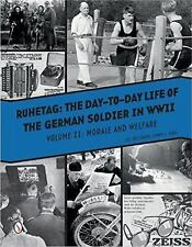 Book - Ruhetag: the Day to Day Life of the German Soldier in WWII - Volume 2