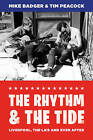 The Rhythm and the Tide: Liverpool, the La's and Ever After by Tim Peacock, Mike Badger (Paperback, 2015)