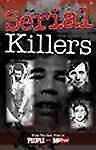 Serial Killers: From the Case Files of People and Daily Mirror (Crimes of the Ce