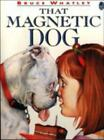That Magnetic Dog by Bruce Whatley (2015, Paperback)